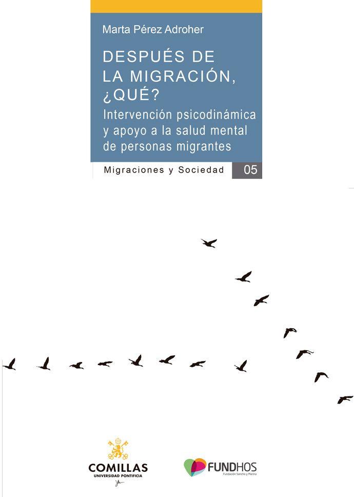 Fundhos, con el apoyo de la Universidad Pontificia de Comillas, lanza la publicación «Después de la migración, ¿qué?» de Marta Peréz Adroher